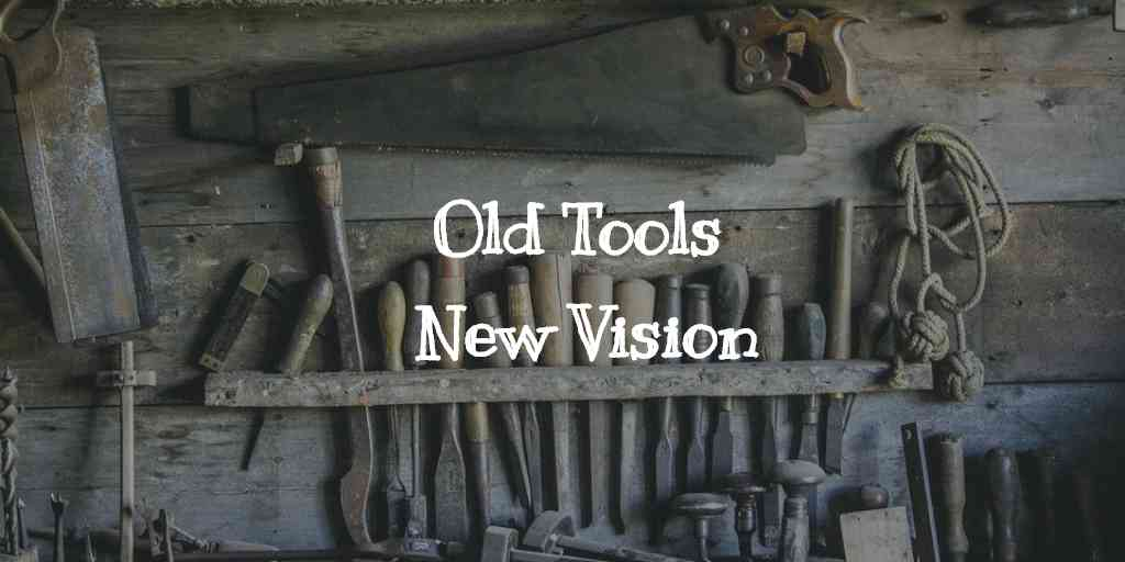 Old Tools. New Vision.                                  Five ways to support local nonprofits today that will protect our tomorrow!